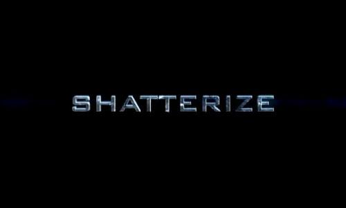 Shatterize